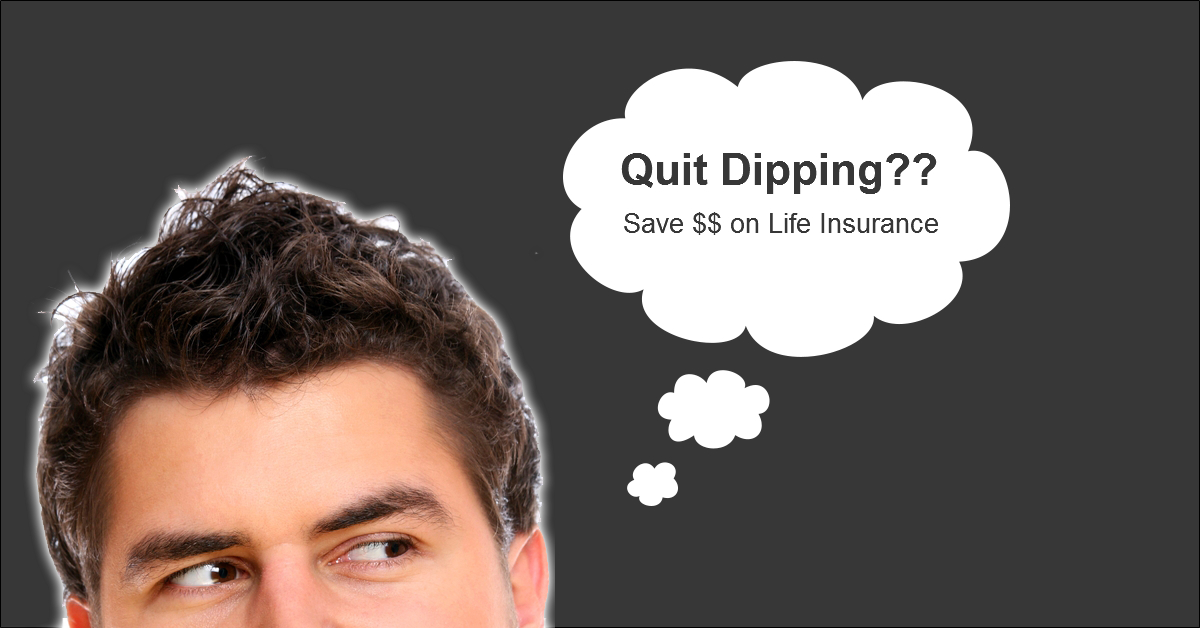 Quit Chewing Tobacco Life Insurance Save Money