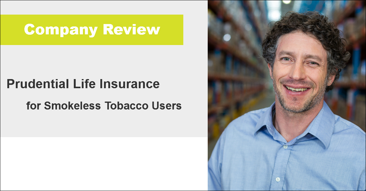 Review of Prudential Life Insurance for Smokeless Tobacco Users